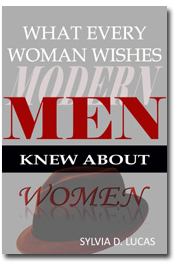 What Every Woman Wishes Modern Men Knew About Women